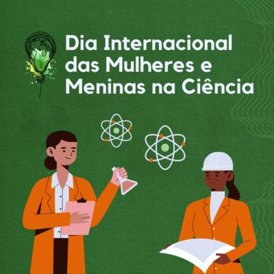 divulgação dia internacional das mulheres e meninas na ciência